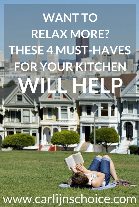 4 must-haves for your kitchen to relax more | www.carlijnschoice.com