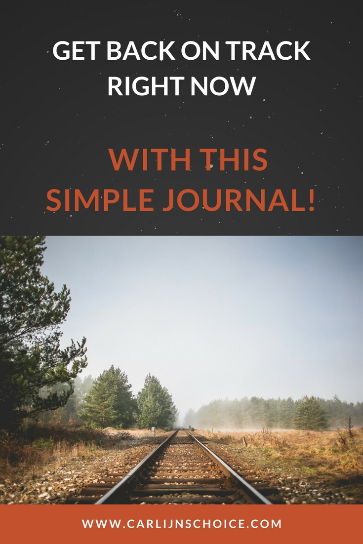 Want to get back on track after stressing out? Learn how to use a simple Choices Journal and create your action plan right now! #carlijnschoice #choicesjournal #personalsolutionplan