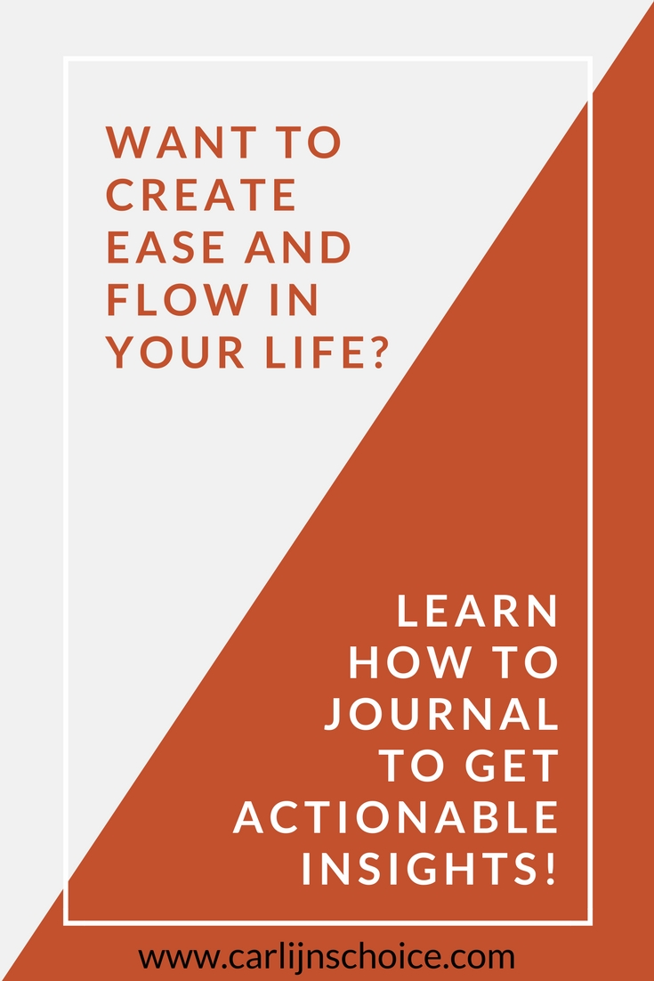 Want to create ease and flow in your life? Learn how to journal to get actionable insights right now! #carlijnschoice #choicesjournal #personalsolutionplan