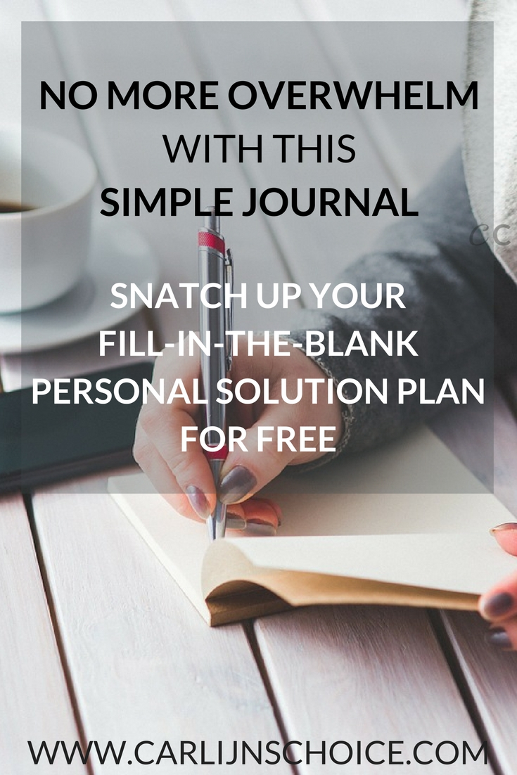 Learn how to keep overwhelm at bay with writing your Personal Solution Plan in your Choices Journal! #carlijnschoice #choicesjournal #personalsolutionplan
